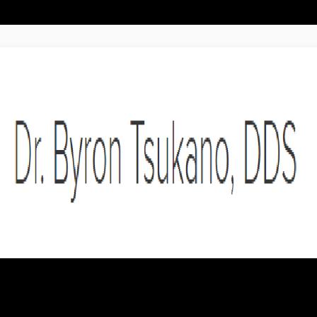 Dr. Byron M Tsukano