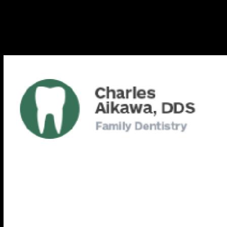 Dr. Charles H Aikawa