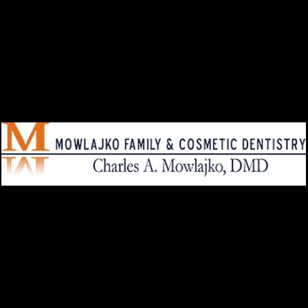 Dr. Charles A Mowlajko