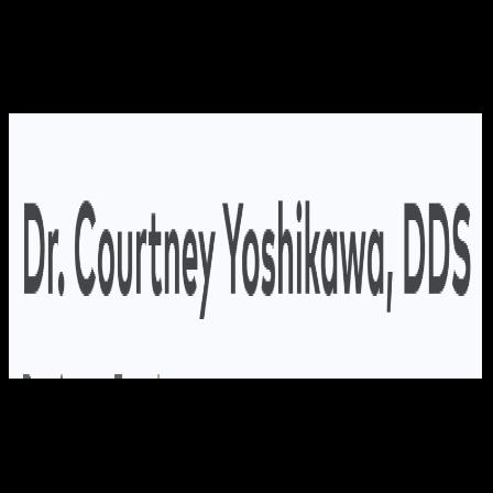 Dr. Courtney H Yoshikawa