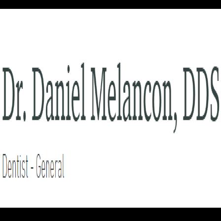 Dr. Daniel J Melancon