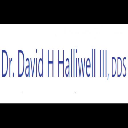 Dr. David H Halliwell III