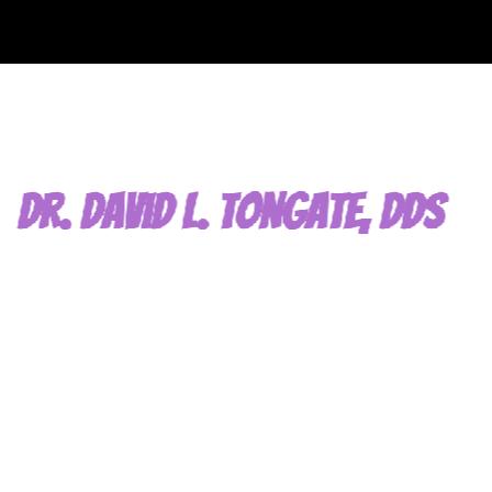 Dr. David L Tongate