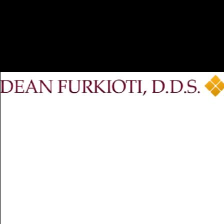 Dr. Dean A Furkioti