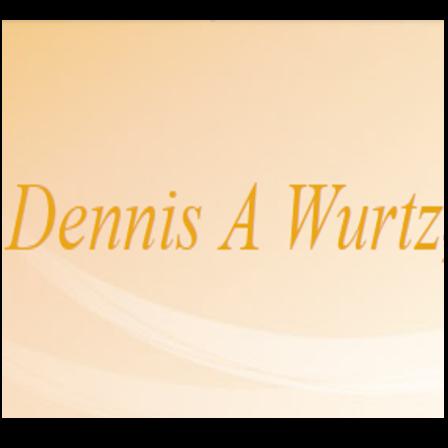 Dr. Dennis A Wurtz