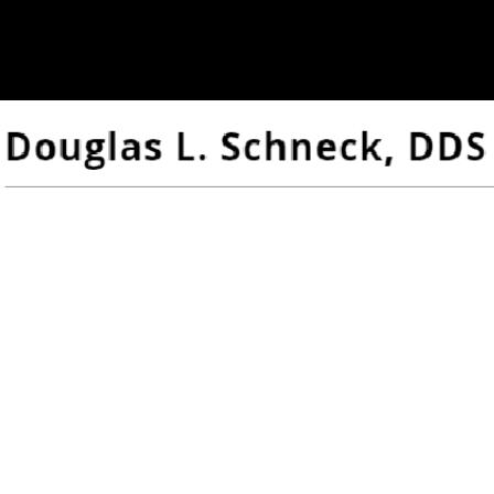 Dr. Douglas L. Schneck