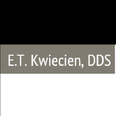 Dr. Eugene T Kwiecien