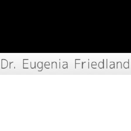 Dr. Eugenia A Friedland
