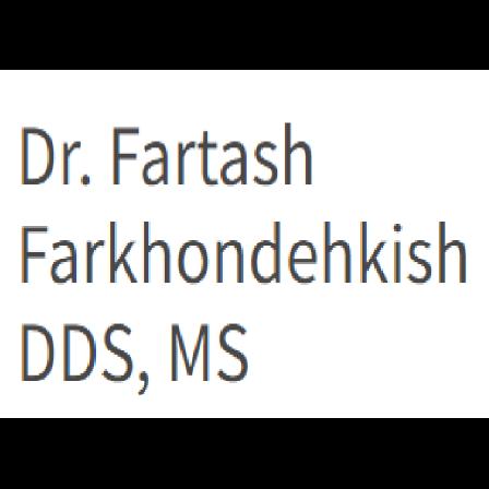 Dr. Fartash Farkhondehkish