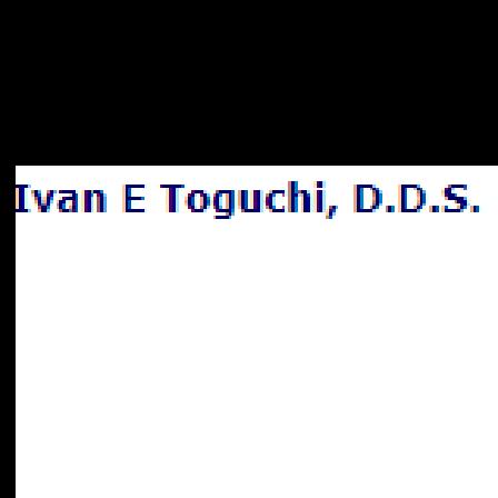 Dr. Ivan E Toguchi