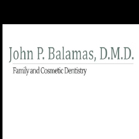Dr. John P Balamas