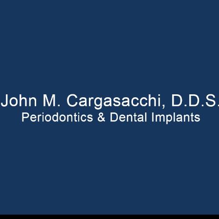 Dr. John M Cargasacchi
