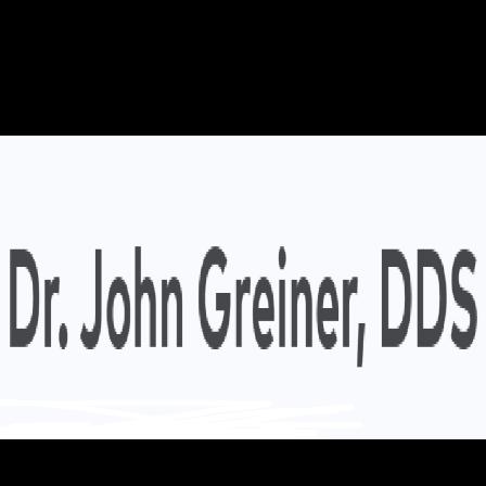 Dr. John B Greiner