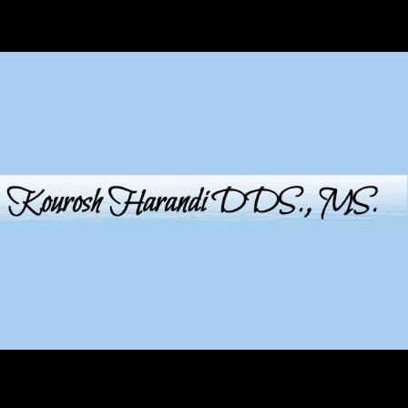 Dr. Kourosh Harandi