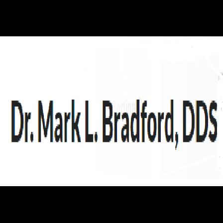 Dr. Mark L Bradford