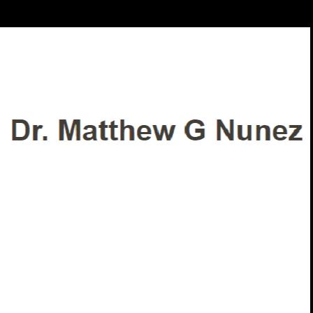 Dr. Matthew G Nunez