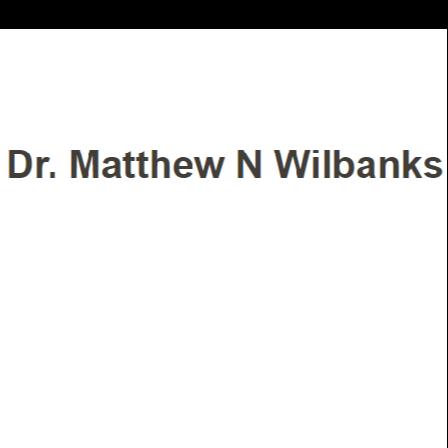 Dr. Matthew N Wilbanks