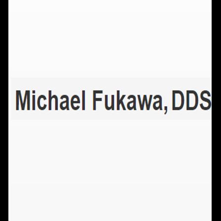 Dr. Michael R Fukawa