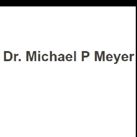 Dr. Michael P Meyer