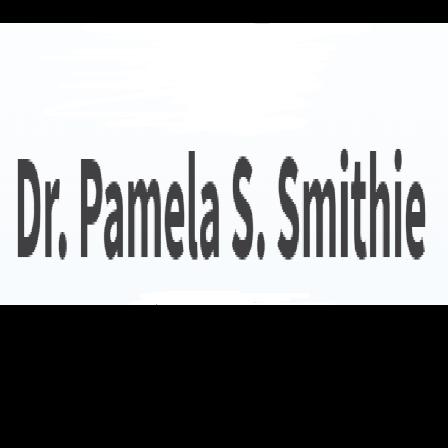 Dr. Pamela K Smithie