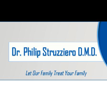 Dr. Philip A Struzziero