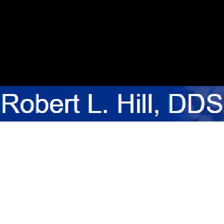 Dr. Robert L Hill
