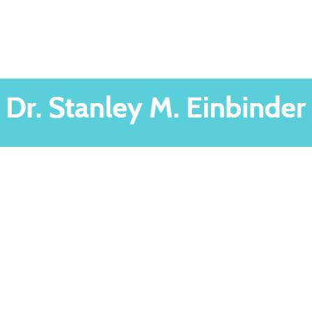 Dr. Stanley M Einbinder
