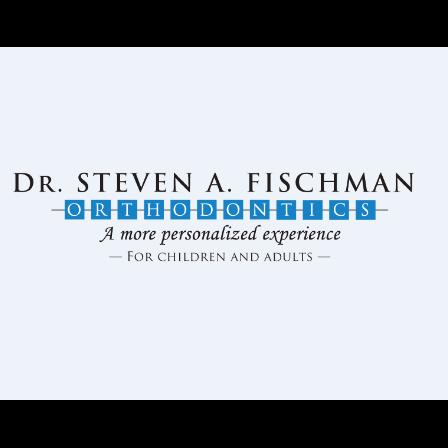 Dr. Steven A Fischman