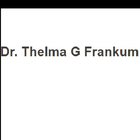 Dr. Thelma G Frankum