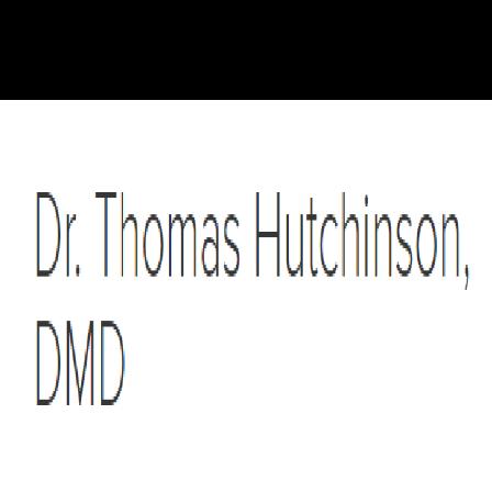 Dr. Thomas D Hutchinson