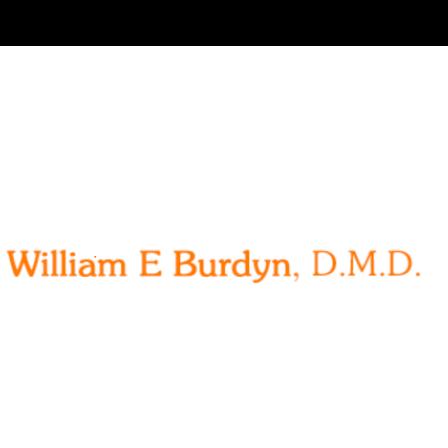 William E. Burdyn, D.M.D.