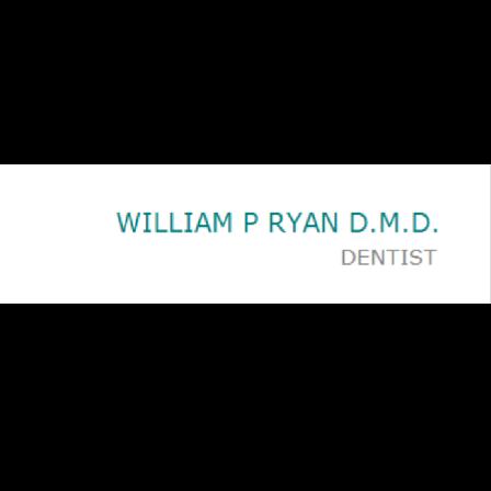 Dr. William P Ryan