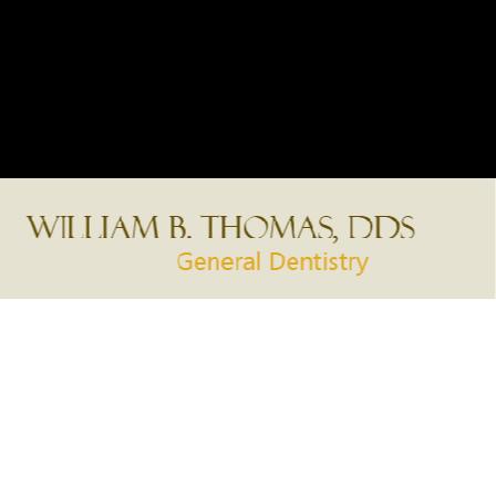 Dr. William B Thomas